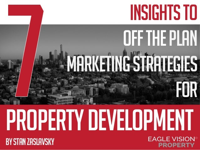 propertydevelopment insightsto offtheplan marketingstrategies for bystanzaslavsky