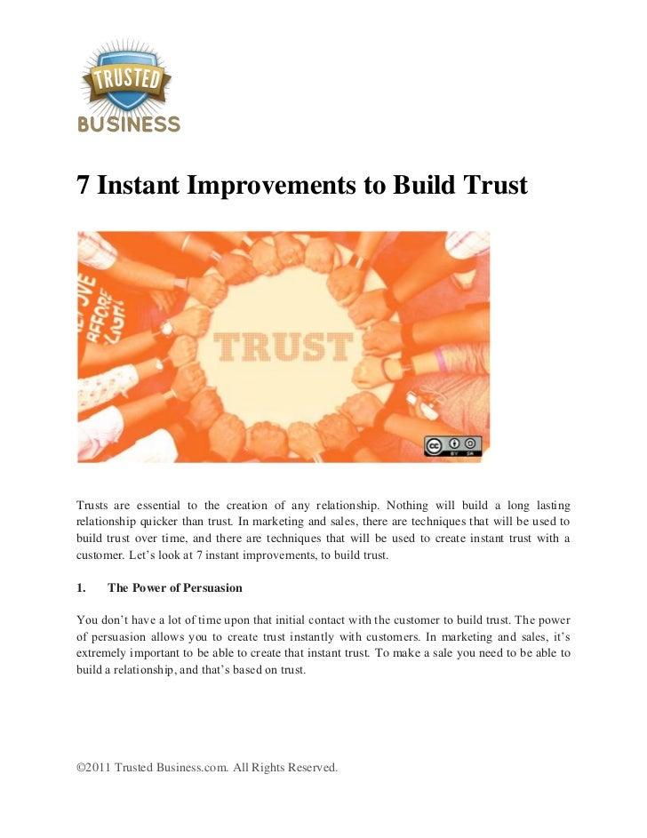 7 Instant Improvements to Build TrustTrusts are essential to the creation of any relationship. Nothing will build a long l...