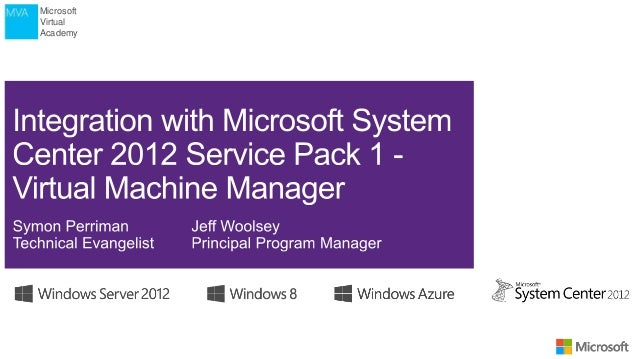 Hyper-V Integration with System Center 2012 Virtual Machine Manager