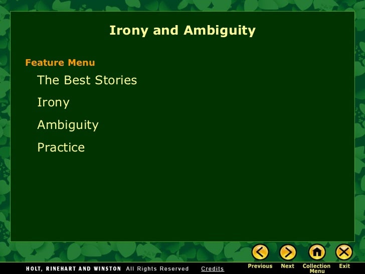 Irony and Ambiguity The Best Stories Irony Ambiguity Practice Feature Menu