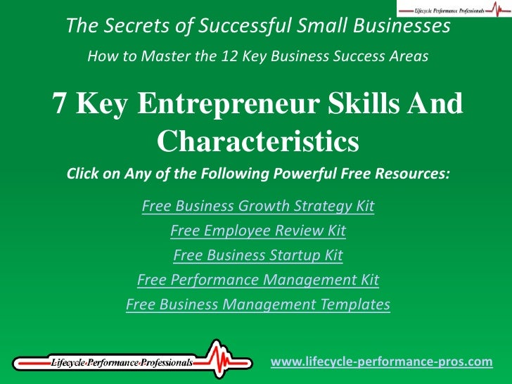 key qualities of a successful entrepreneur 9 essential traits of successful entrepreneurs  knowing where you are already strong and where you need to build strength is key to your success as an entrepreneur.