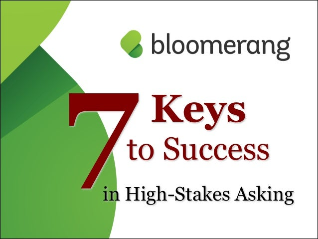 7  Keys  to Success !  in High-Stakes Asking 1