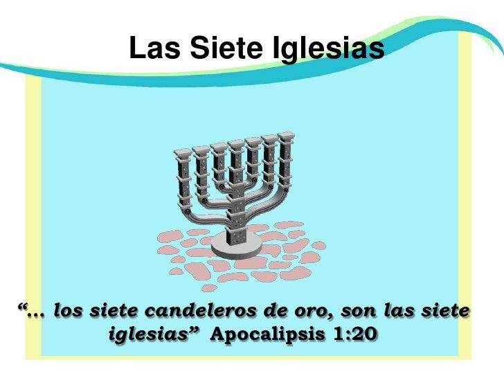 "Las Siete Iglesias<br />""… los siete candeleros de oro, son las siete iglesias""  Apocalipsis 1:20<br />"