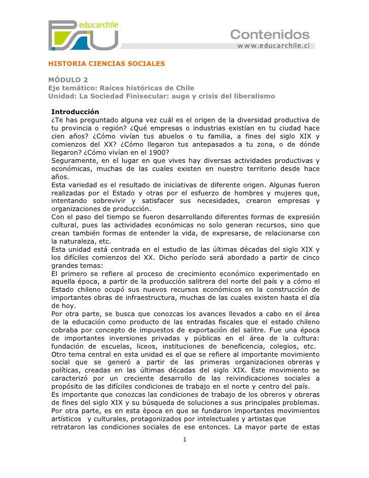 HISTORIA CIENCIAS SOCIALESMÓDULO 2Eje temático: Raíces históricas de ChileUnidad: La Sociedad Finisecular: auge y crisis d...