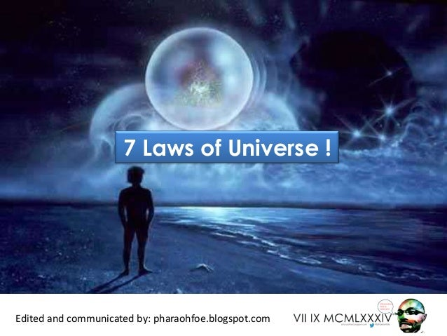 7 laws of the universe (edited by pharaoh foe)