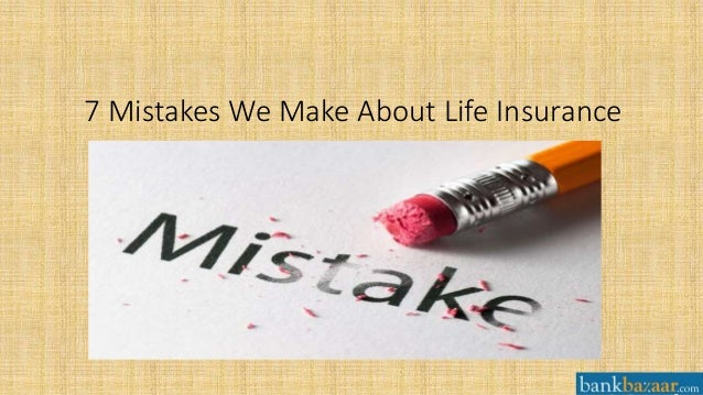 7 mistakes we make about life insurance - Seven mistakes we make when using towels ...