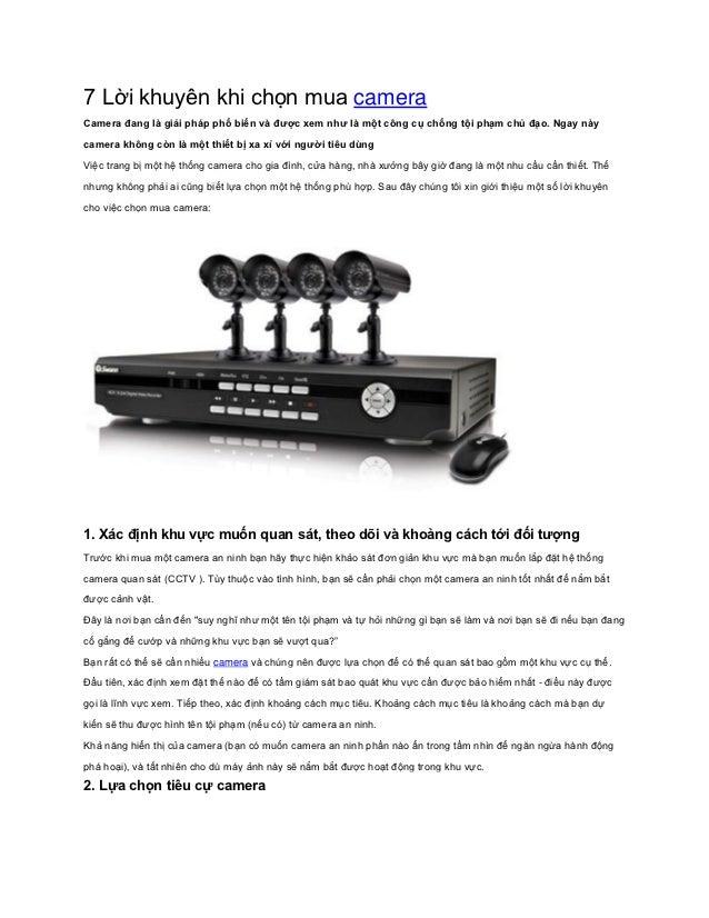 7 Lời khuyên khi chọn mua cameraCamera đang là giải pháp phổ biến và được xem như là một công cụ chống tội phạm chủ đạo. N...