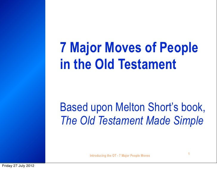 7 Major Moves of People                      in the Old Testament                      Based upon Melton Short's book,    ...