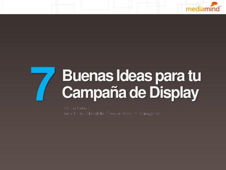 7 Buenas Ideas para tu Campaña de Display