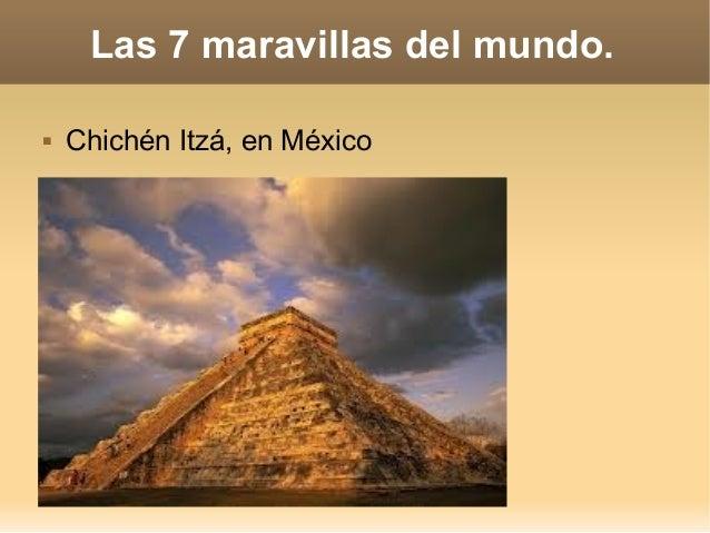 Las 7 maravillas del mundo.   Chichén Itzá, en México