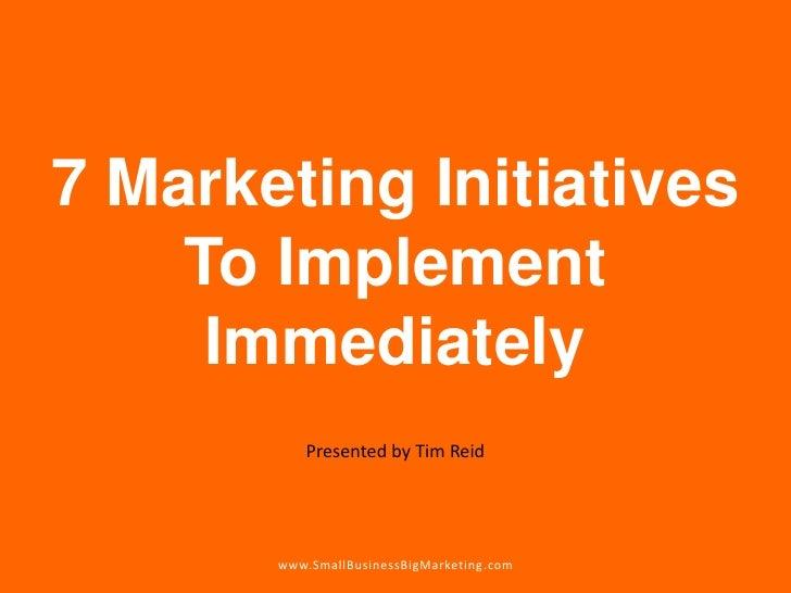 7 marketing initiatives