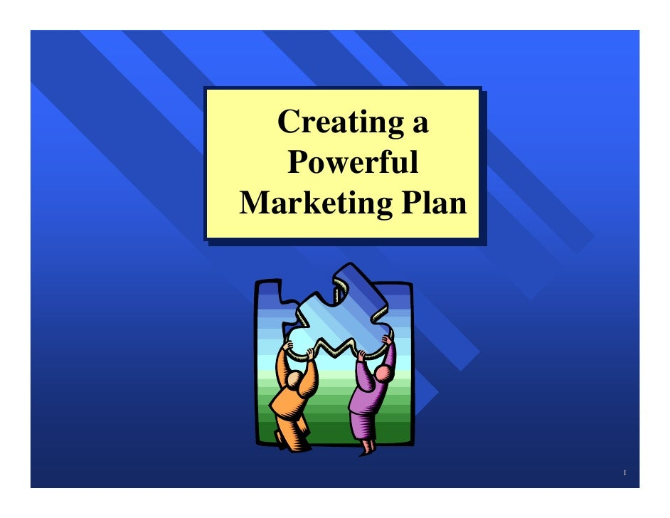 Creating a  Creating a  Powerful  PowerfulMarketing PlanMarketing Plan                 1