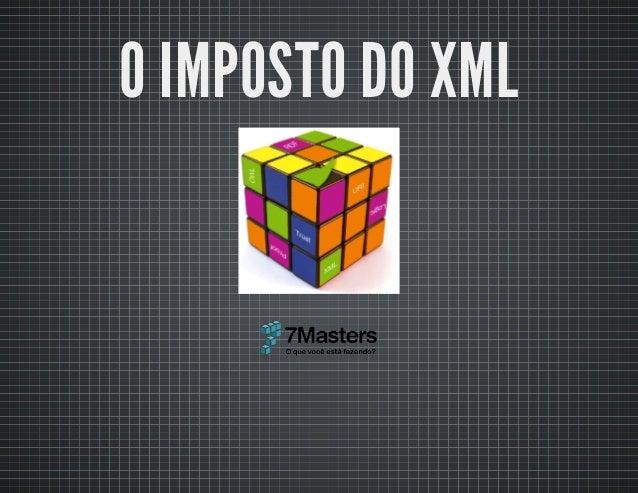 O IMPOSTO DO XML