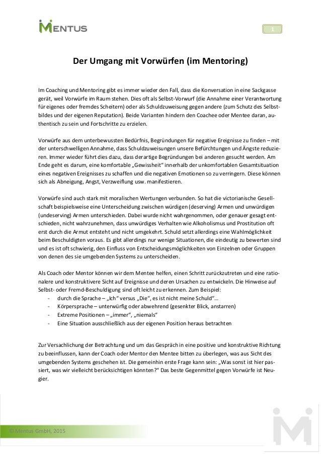 © Mentus GmbH, 2015 1 Der Umgang mit Vorwürfen (im Mentoring) Im Coaching und Mentoring gibt es immer wieder den Fall, das...