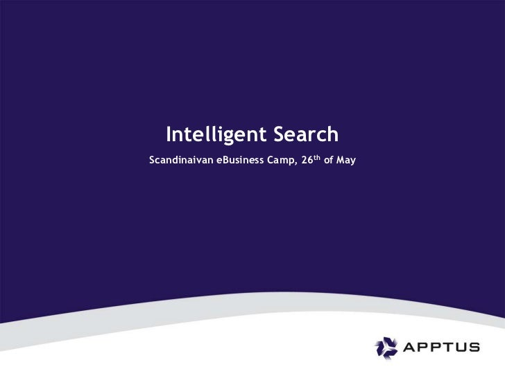 Intelligent Search<br />ScandinaivaneBusiness Camp, 26th of May<br />