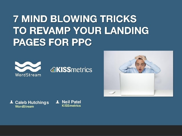 7 Mind Blowing Tricks to Revamp Your Landing Pages for PPC [Webinar]