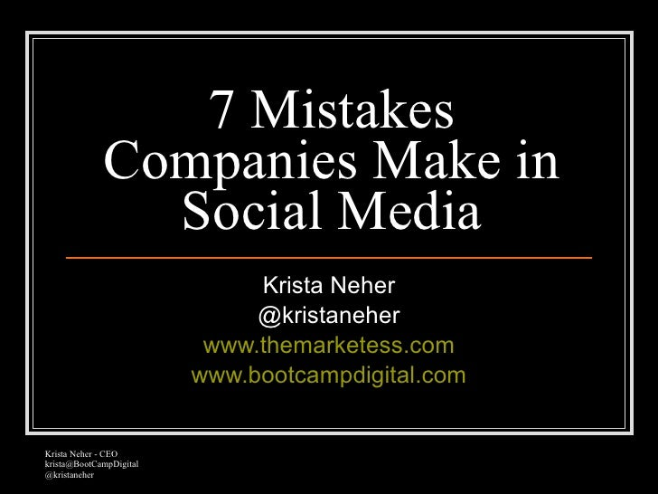7 Mistakes              Companies Make in                Social Media                               Krista Neher          ...