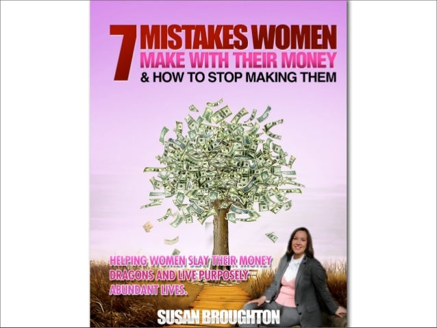 7 Mistakes Women Make With Money & How to Stop Making Them