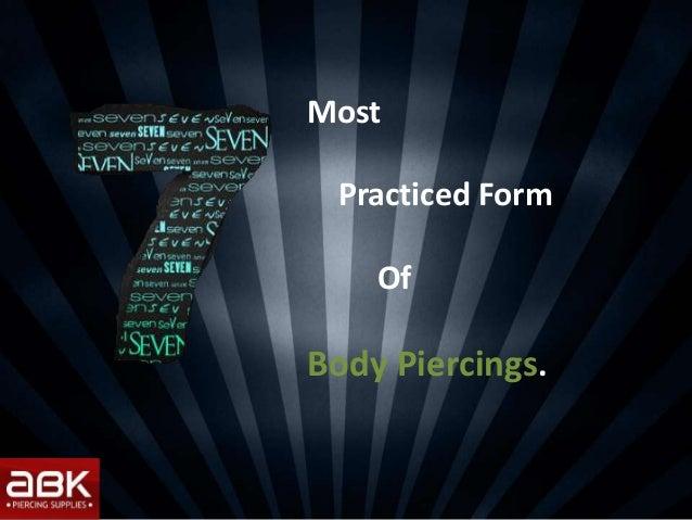MostPracticed FormOfBody Piercings.
