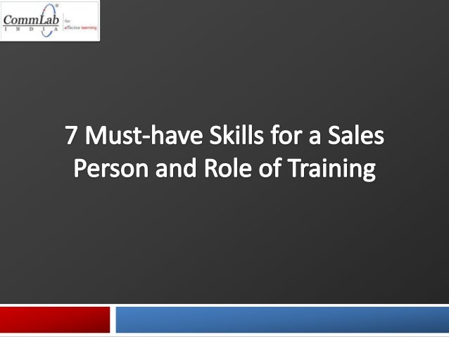 7 Must-have Skills for a Sales Person and the Role of Training