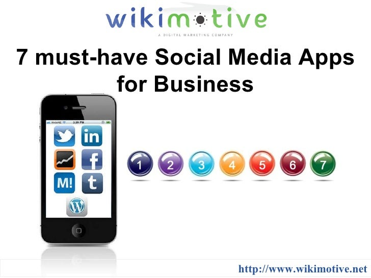7 must-have Social Media Apps for Business http://www.wikimotive.net