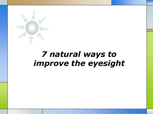 7 natural ways to improve the eyesight