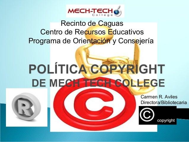 Recinto de Caguas Centro de Recursos Educativos Programa de Orientación y Consejería Carmen R. Aviles Directora/Biblioteca...