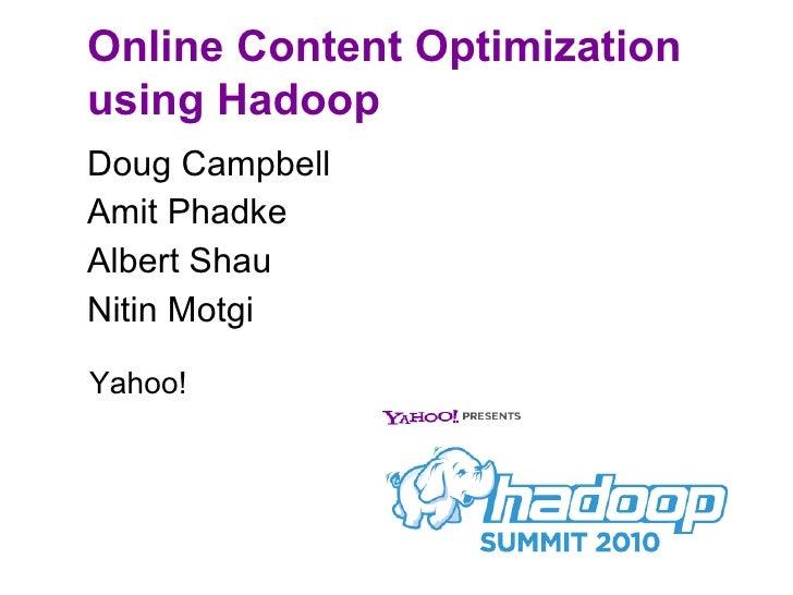 Online Content Optimization with Hadoop__HadoopSummit2010