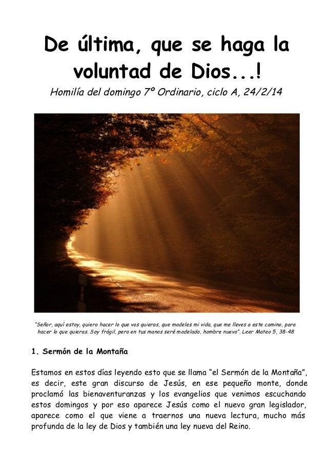 """De última, que se haga la voluntad de Dios...! Homilía del domingo 7º Ordinario, ciclo A, 24/2/14  """"Señor, aquí estoy, qui..."""