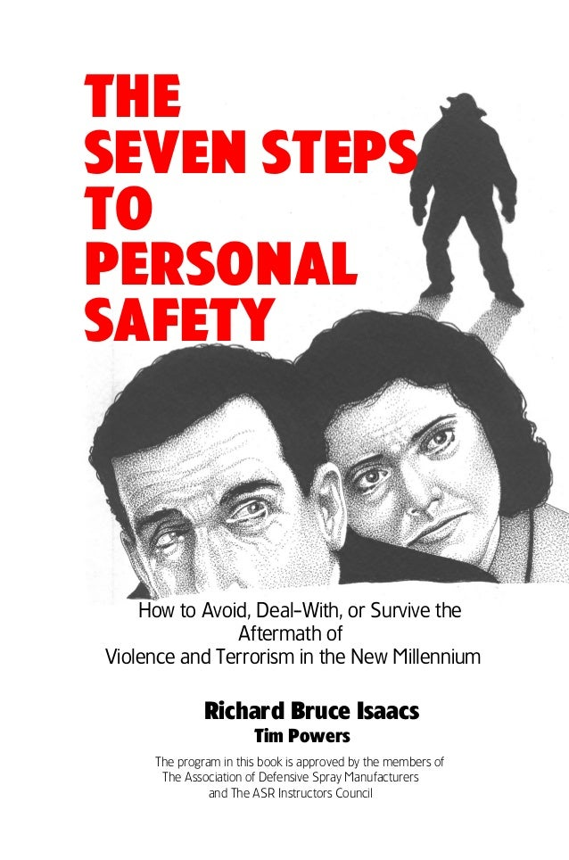 THESEVEN STEPSTOPERSONALSAFETY    How to Avoid, Deal-With, or Survive the               Aftermath ofViolence and Terrorism...