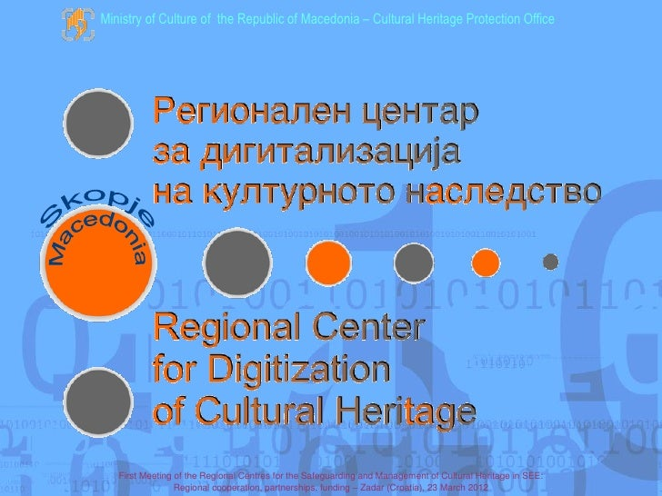 Ministry of Culture of the Republic of Macedonia – Cultural Heritage Protection Office   First Meeting of the Regional Cen...