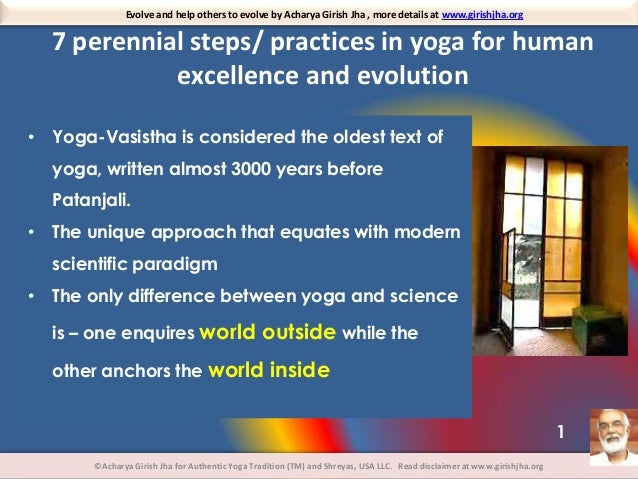 Evolve and help others to evolve by Acharya Girish Jha , more details at www.girishjha.org  7 perennial steps/ practices i...