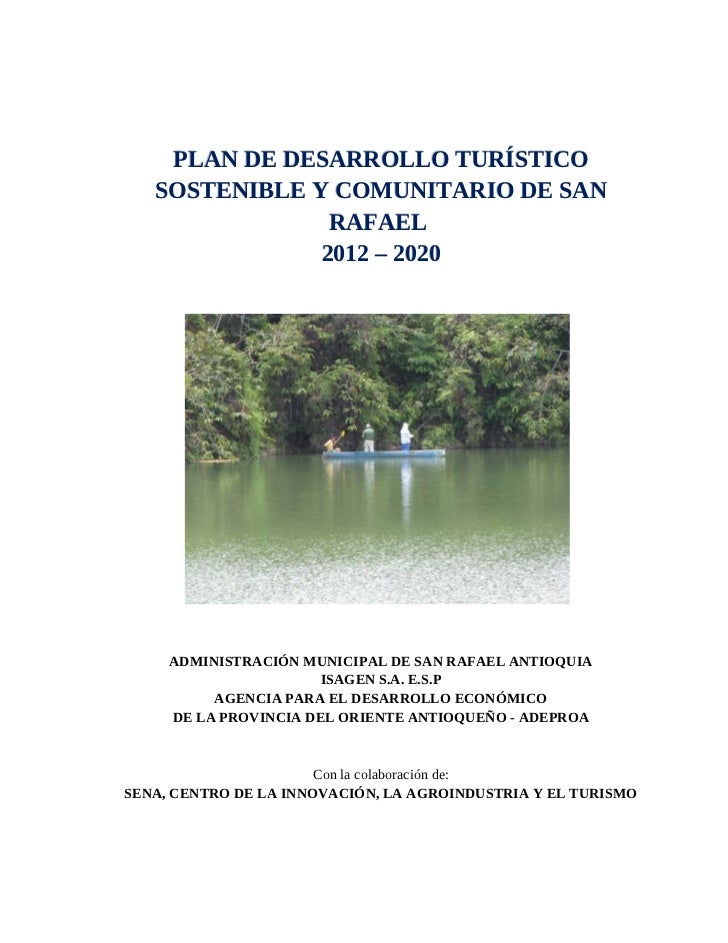 PLAN DE DESARROLLO TURÍSTICO   SOSTENIBLE Y COMUNITARIO DE SAN                RAFAEL               2012 – 2020     ADMINIS...