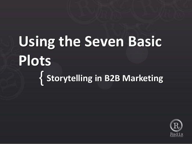 Using the Seven Basic Plots: Storytelling in B2B Marketing
