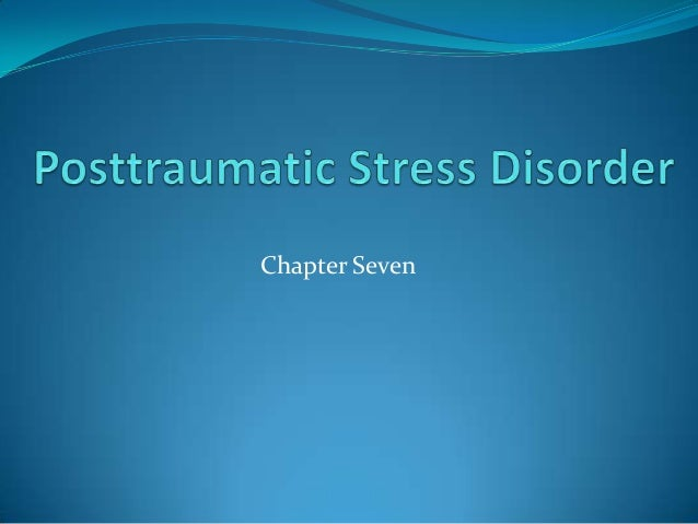 the causes and effects of the post traumatic stress disorder