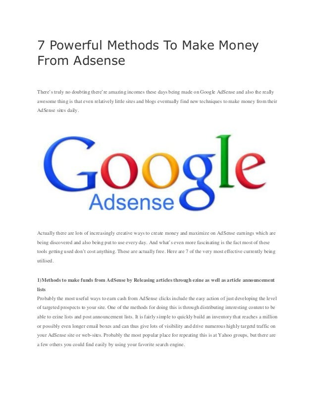 7 Powerful Methods To Make Money From Adsense There's truly no doubting there're amazing incomes these days being made on ...