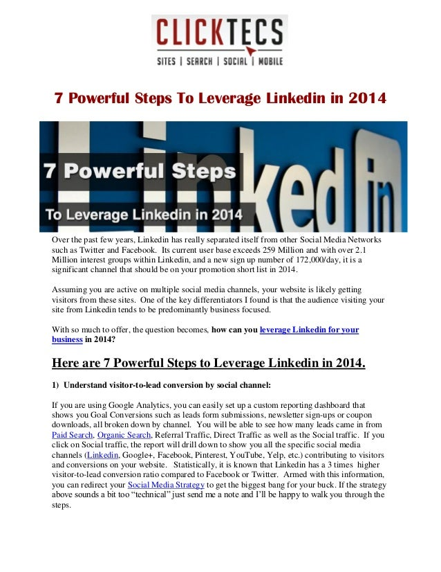 7 Powerful Steps To Leverage Linkedin in 2014 Over the past few years, Linkedin has really separated itself from other Soc...