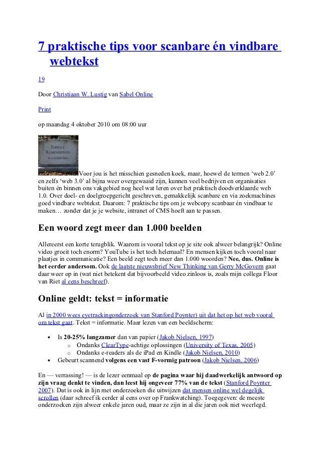 7 praktische tips voor scanbare én vindbare  webtekst19Door Christiaan W. Lustig van Sabel OnlinePrintop maandag 4 oktober...