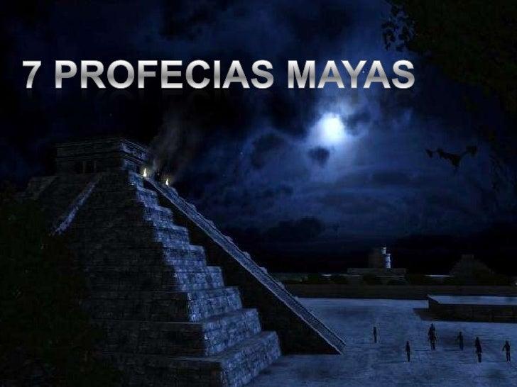 7 PROFECIAS MAYAS<br />