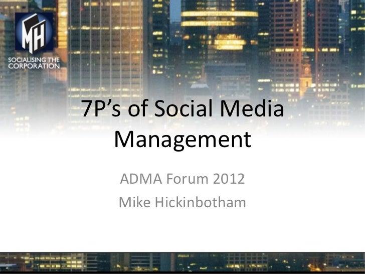 7P's of Social Media   Management   ADMA Forum 2012   Mike Hickinbotham