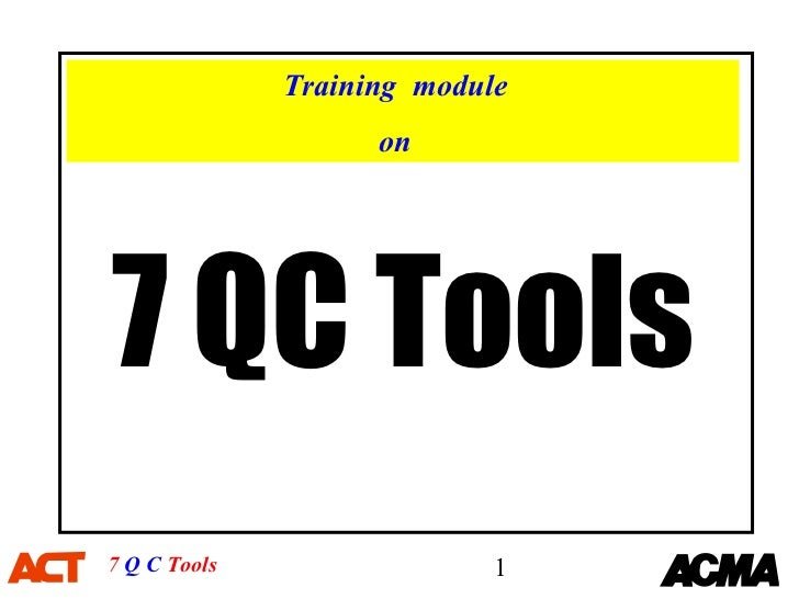 Training module                    on7 QC Tools7 Q C Tools                 1