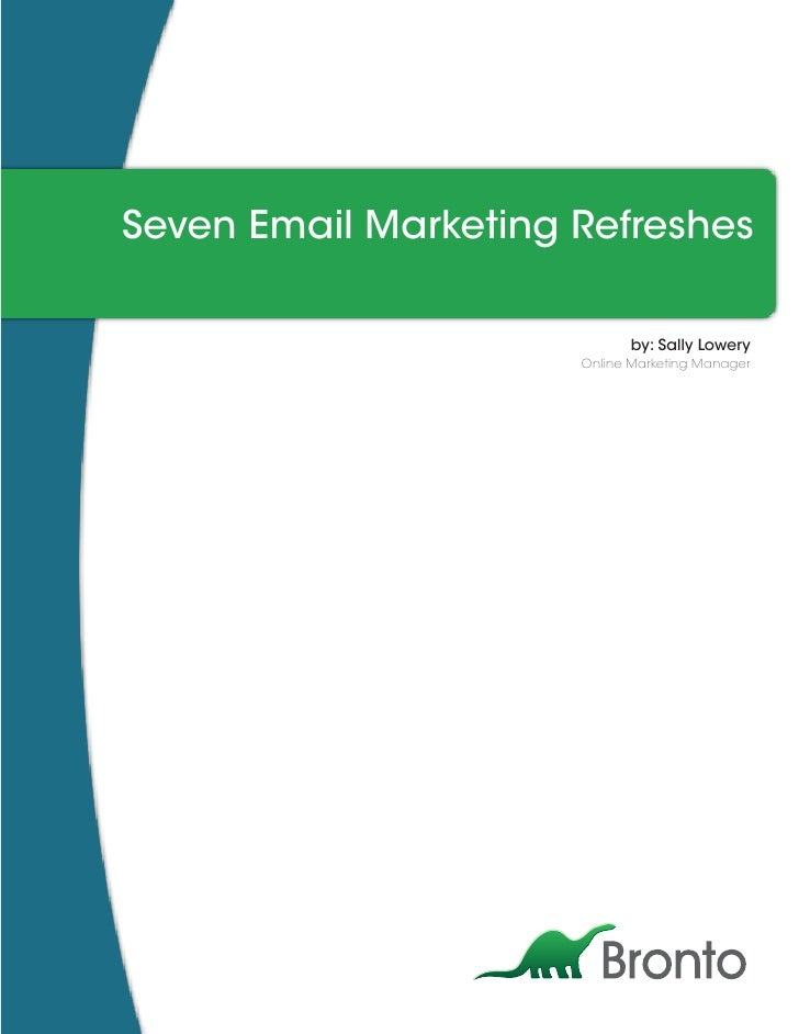 Seven Email Marketing Refreshes                               by: Sally Lowery                       Online Marketing Mana...