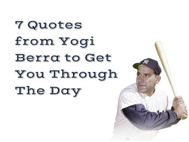 7 quotes from yogi berra to get you through the day