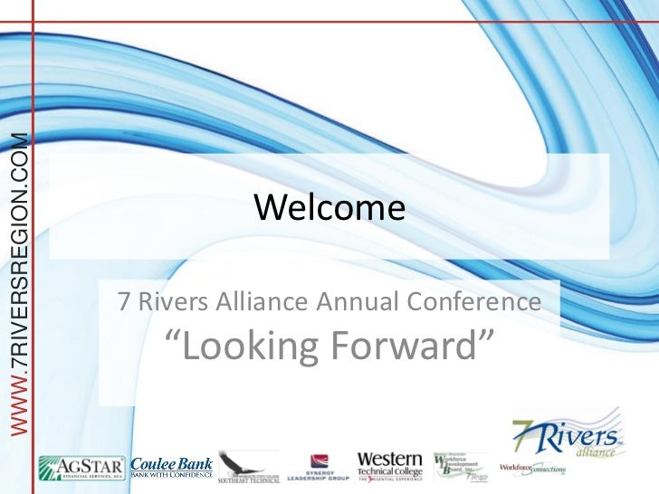 WWW.7RIVERSREGION.COM                                   Welcome                        7 Rivers Alliance Annual Conference...
