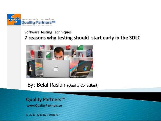 By: Belal Raslan Quality Partners™ www.QualityPartners.co © 2013, Quality Partners™  (Quality Consultant)