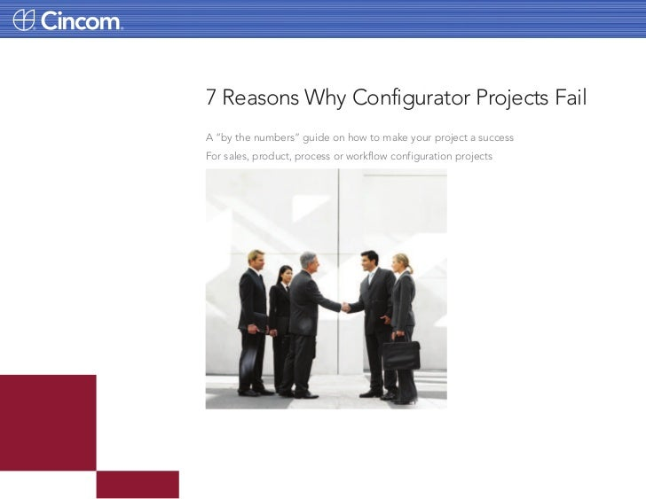 "7 Reasons Why Configurator Projects FailA ""by the numbers"" guide on how to make your project a successFor sales, product, ..."