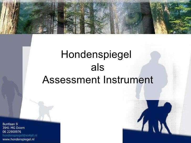 Hondenspiegel  als Assessment Instrument