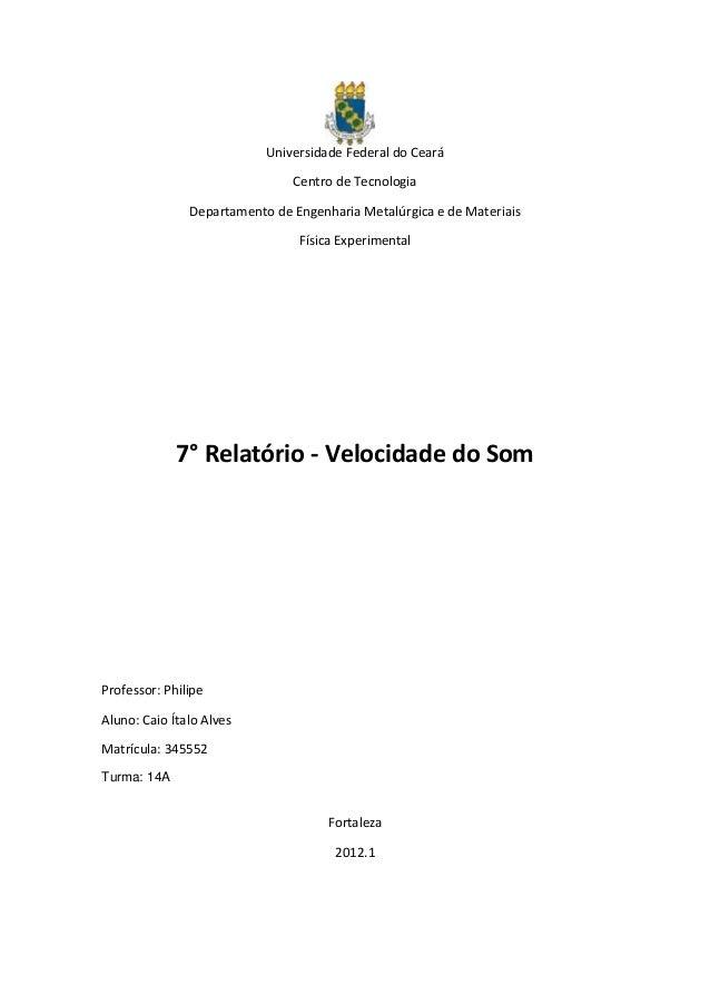 Universidade Federal do Ceará Centro de Tecnologia Departamento de Engenharia Metalúrgica e de Materiais Física Experiment...