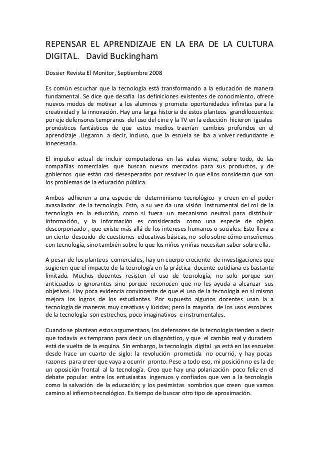REPENSAR EL APRENDIZAJE EN LA ERA DE LA CULTURA DIGITAL. David Buckingham Dossier Revista El Monitor, Septiembre 2008 Es c...