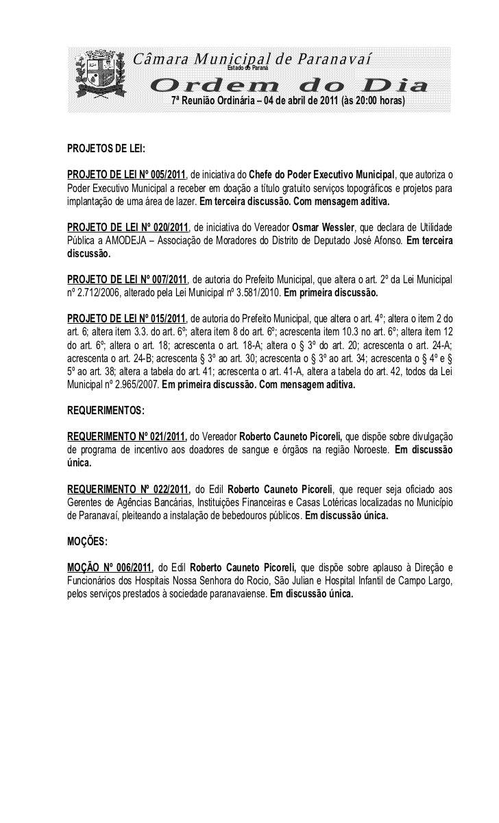 Estado do Paraná                             7ª Reunião Ordinária – 04 de abril de 2011 (às 20:00 horas)PROJETOS DE LEI:PR...